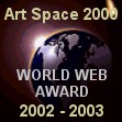 This site has been awarded the ARTSPACE award for excellence